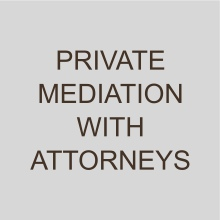 Private Mediation with Attorneys