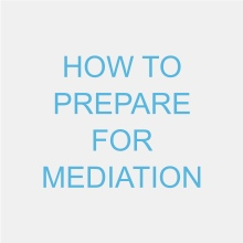 How to Prepare for Mediation